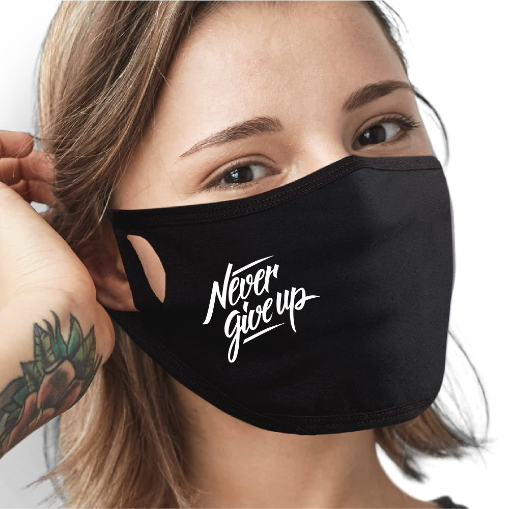 Never Give Up Face Mask - Cloth