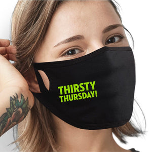 Thirsty Thursday Face Mask - Cloth