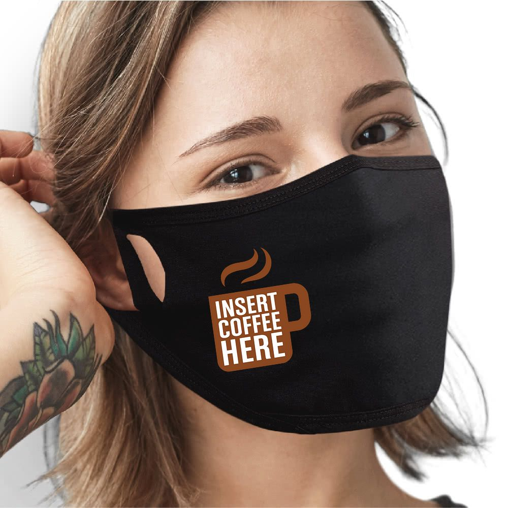 Insert Coffee Here Face Mask - Cloth