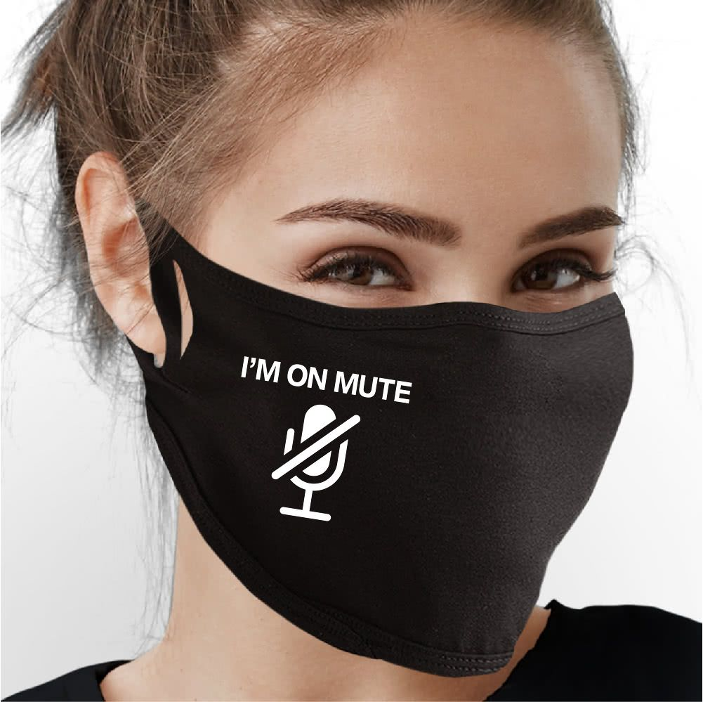 I'm On Mute Face Mask - Cloth