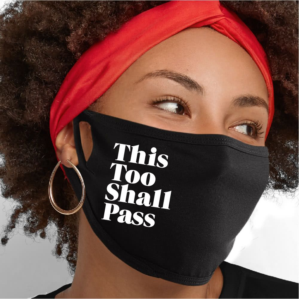 This Too Shall Pass Face Mask - Cloth