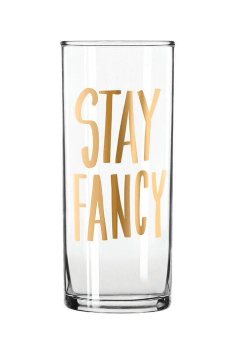 Stay Fancy Glass