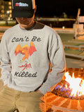 Can't Be Killed Crewneck