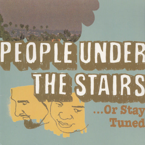 People Under The Stairs: ...Or Stay Tuned