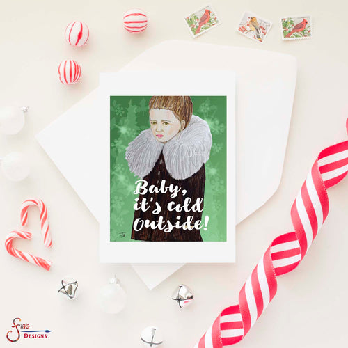 Baby it's Cold Outside, Inspirational greeting card of girl in coat