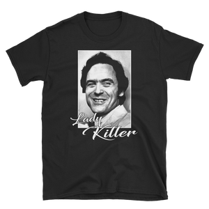 "Ted Bundy ""Lady Killer""  T-Shirt"