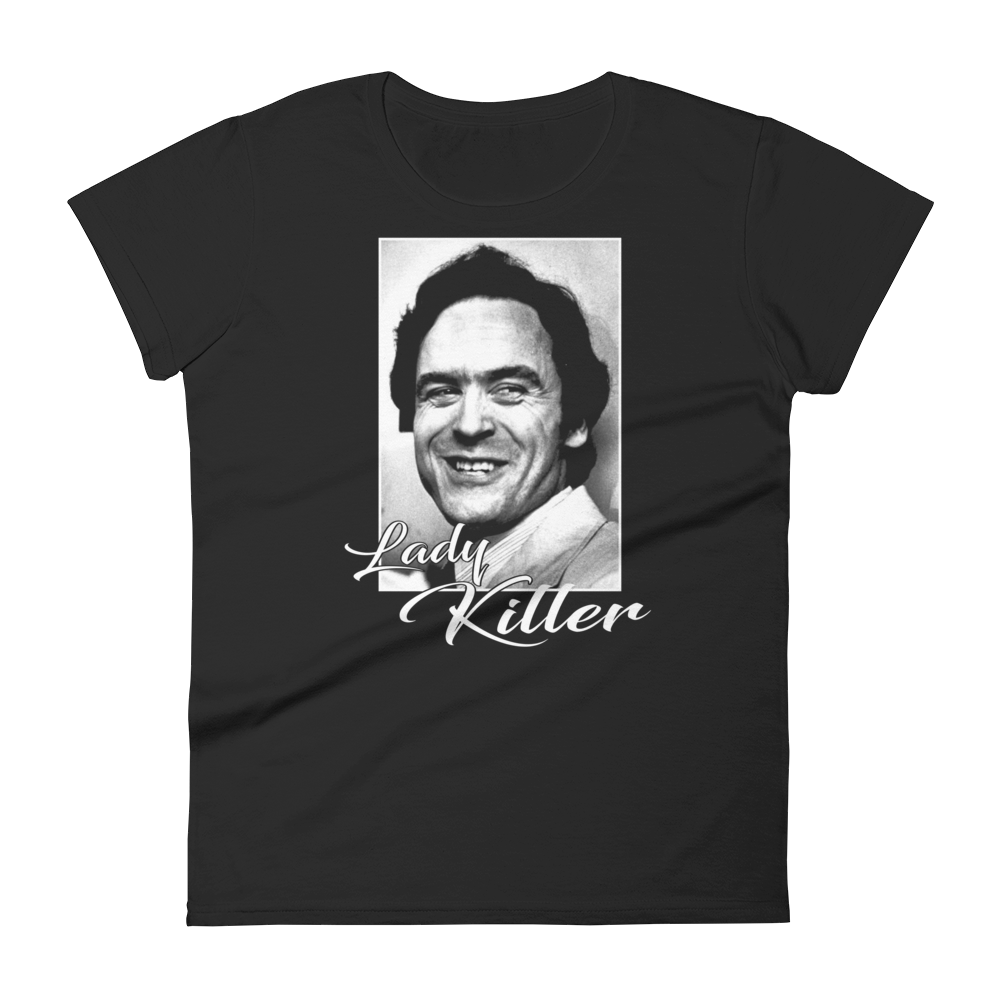 "Ted Bundy ""Lady Killer"" Ladies T-Shirt"