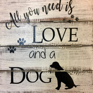 Sign: ... Love and a Dog