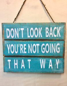 Sign: Don't Look Back ...
