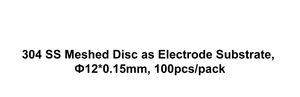 304 SS Meshed Disc as Electrode Substrate, Ф12*0.15mm, 100pcs/pack