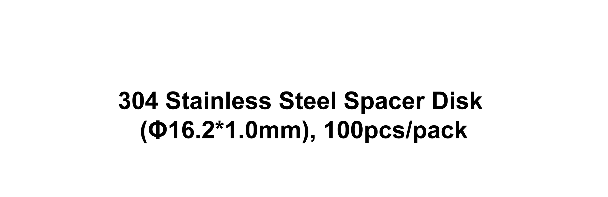 304 Stainless Steel Spacer Disk (Φ16.2*1.0mm), 100pcs/pack