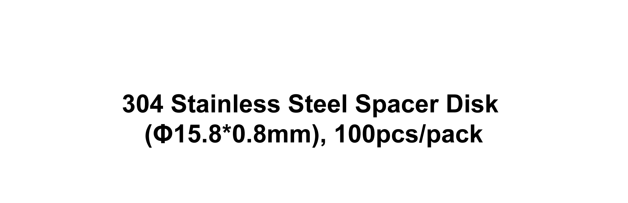 304 Stainless Steel Spacer Disk (Φ15.8*0.8mm), 100pcs/pack