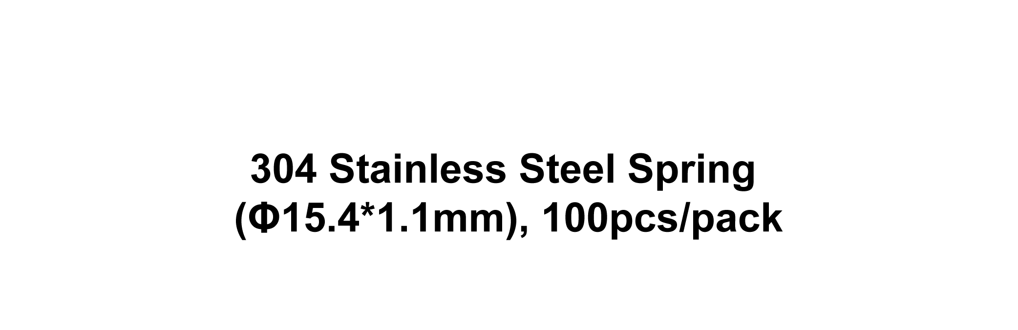 304 Stainless Steel Spring (Φ15.4*1.1mm), 100pcs/pack