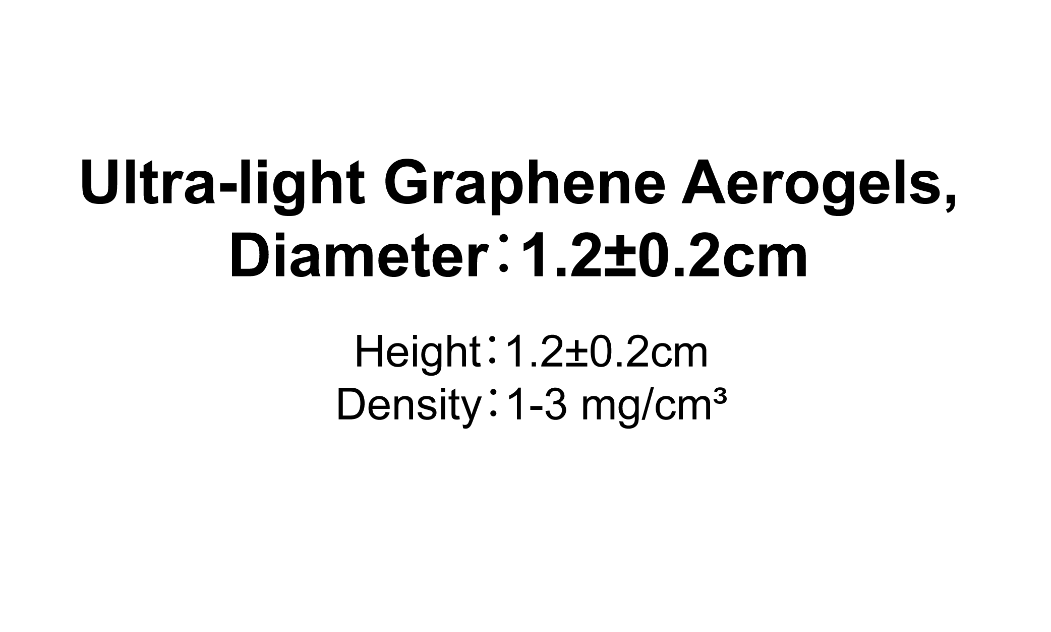 Ultra-light Graphene Aerogels,Diameter:1.2±0.2cm