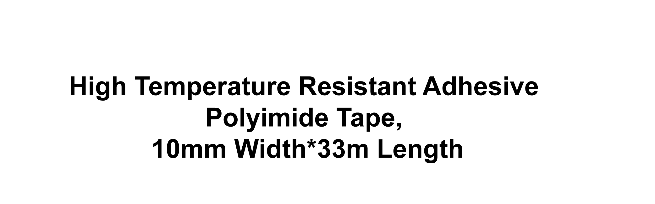 High Temperature Resistant Adhesive Polyimide Tape, 10mm Width*33m Length