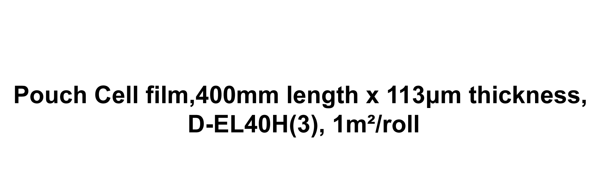 Pouch Cell film,400mm length x 113μm thickness, D-EL40H(3), 1m²/roll