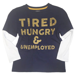 TIRED HUNGRY & UNEMPLOYED