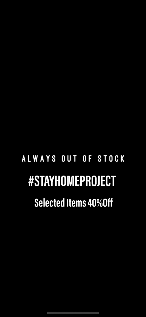 STAYHOMEPROJECT!SELECTED ITEMS 40%OFF!