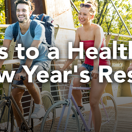 6 Tips to a Healthier New Year's Resolution