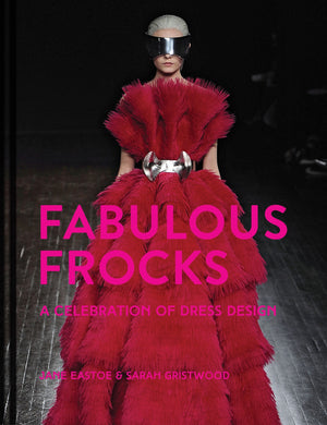 Fabulous Frocks: A Celebration of Dress Design