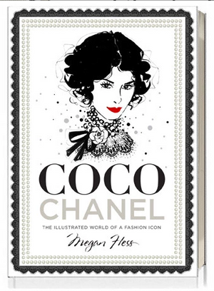 Coco Chanel: The Illustrated World of a Fashion Icon by Megan Hess