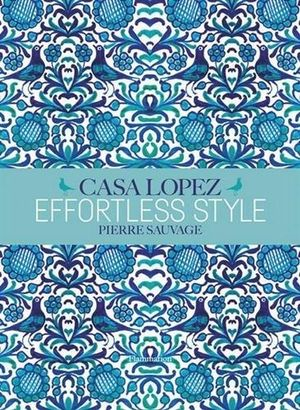 Effortless Style: Casa Lopez by Pierre Sauvage