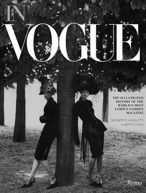 In Vogue : An Illustrated History of the World's Most Famous Fashion Magazine by Alberto Oliva