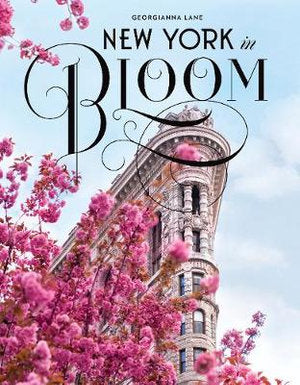 New York In Bloom by Georgianna Lane