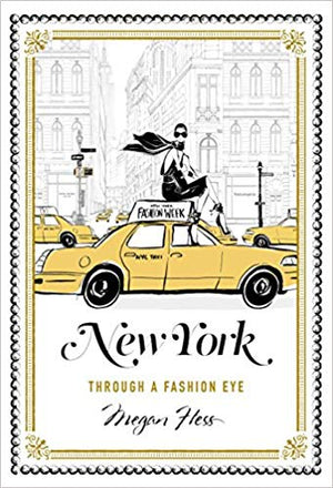 New York - Through a Fashion Eye by Megan Hess