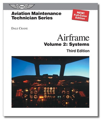 ASA Aviation Maintenance Technician AMT Airframe Volume 2: Systems
