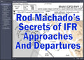 Rod Machado's Secrets of Instrument Approaches and Departures - FAA eLearning Course