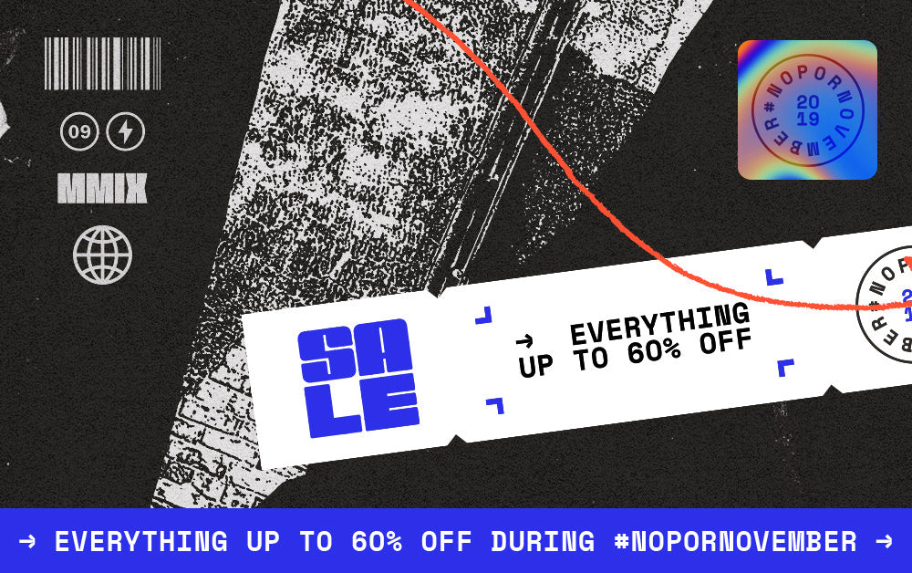 Everything up to 60% off all #NoPornovember