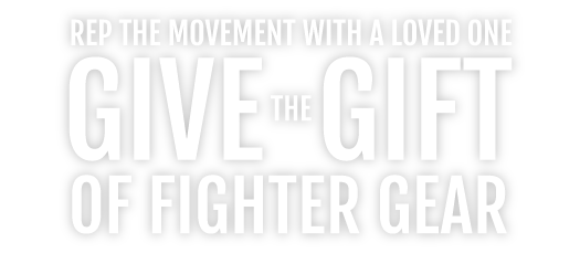 Give the gift of fighter gear