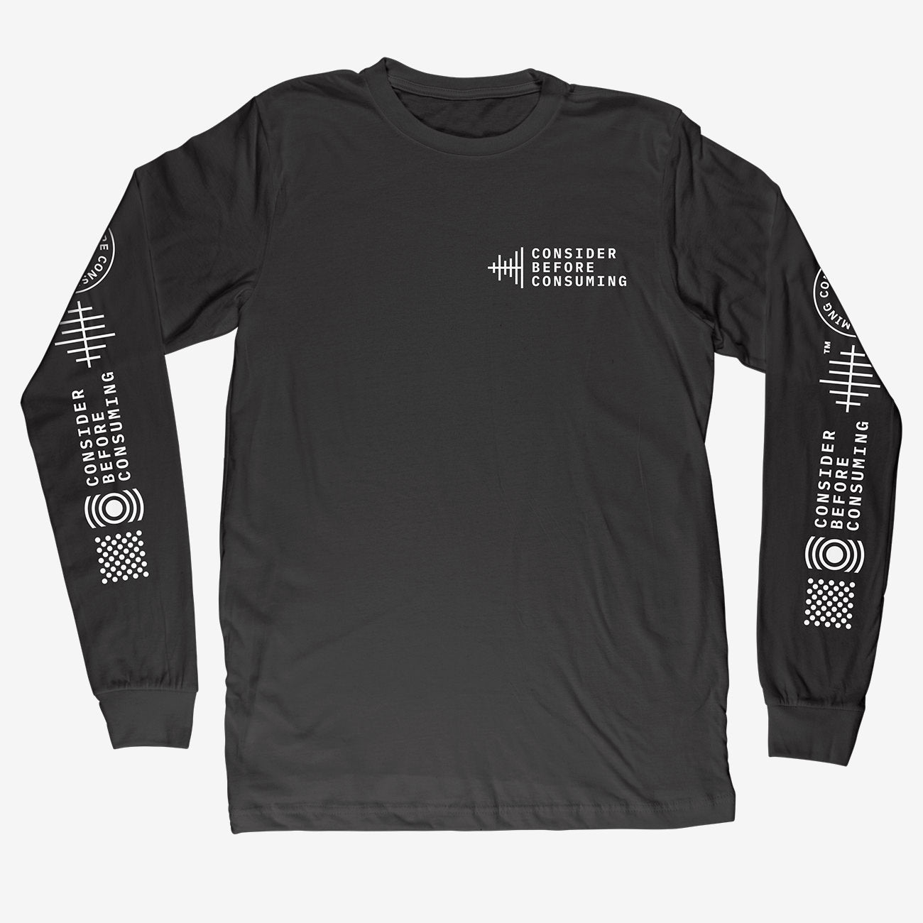 'Consider Before Consuming' - Long Sleeve