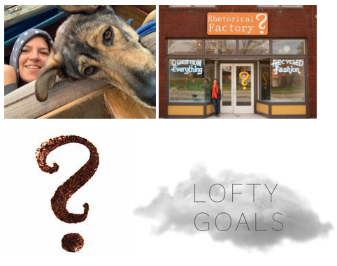 Bethany and Fridabird, the Rhetorical Factory Store, the Rhetorical Factory Question Mark and the Lofty Goals cloud logo