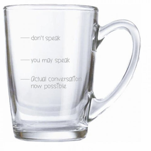 "graviertes Teeglas /Kaffeeglas ""don`t speak, you may speak, actual conversation now possible"""