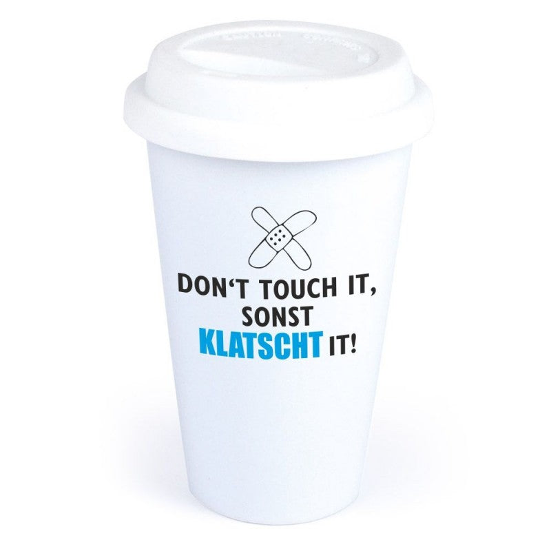 "Coffee-to-Go-Becher ""Don`t touch it, sonst klatscht it!"""