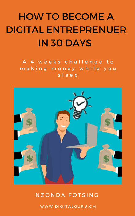 HOW TO BECOME A DIGITAL ENTREPRENEUR IN 30 DAYS.