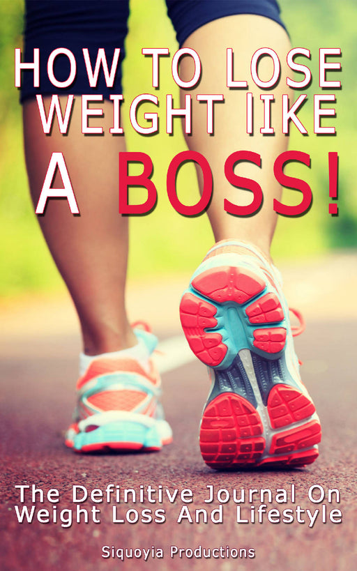 How to lose weight like a boss!