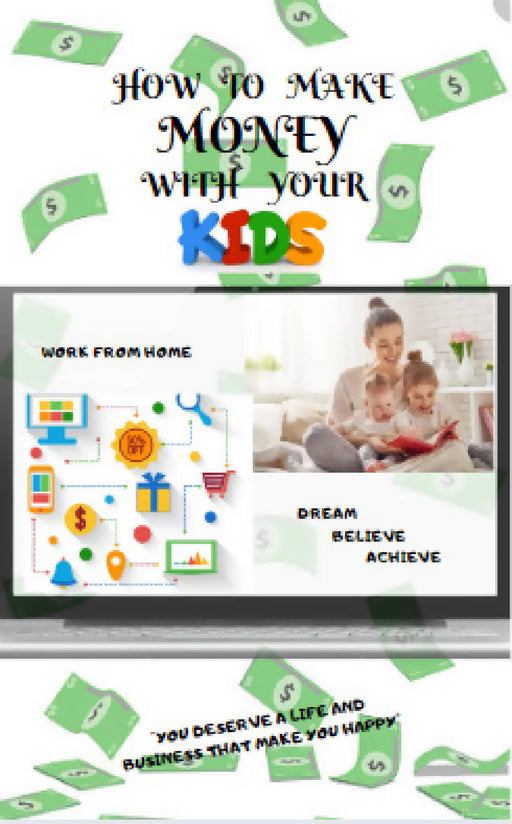 How to Make Money with you KIDS