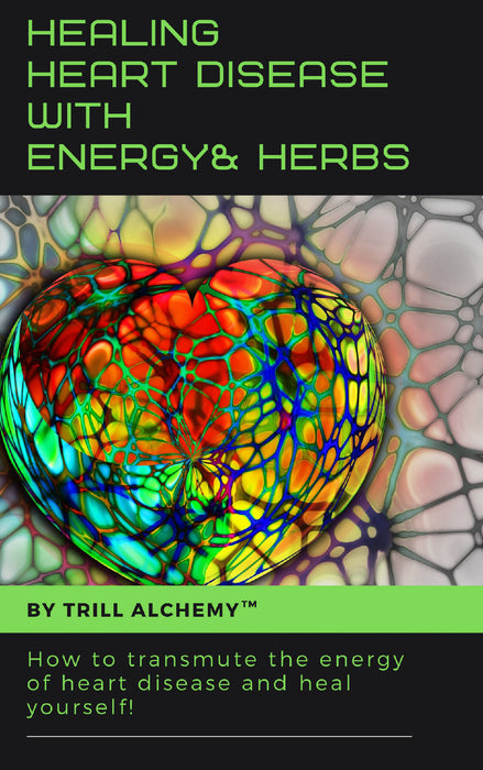 Healing Heart Disease with Energy and Herbs