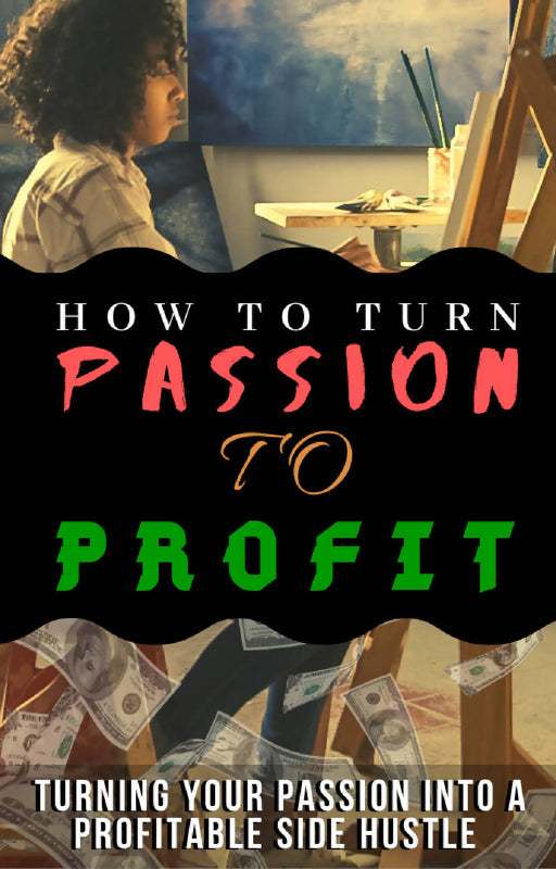 How To Turn Passion To Profit?