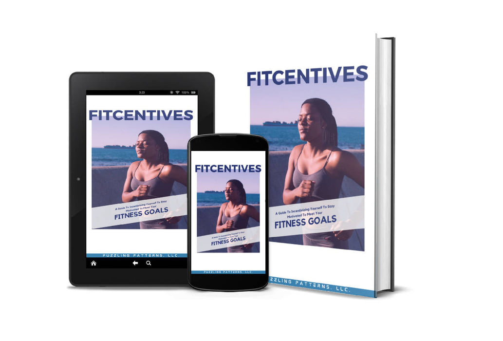 FITcentives: A Guide To Incentivizing Yourself To Stay Motivated To Meet Your Fitness Goals