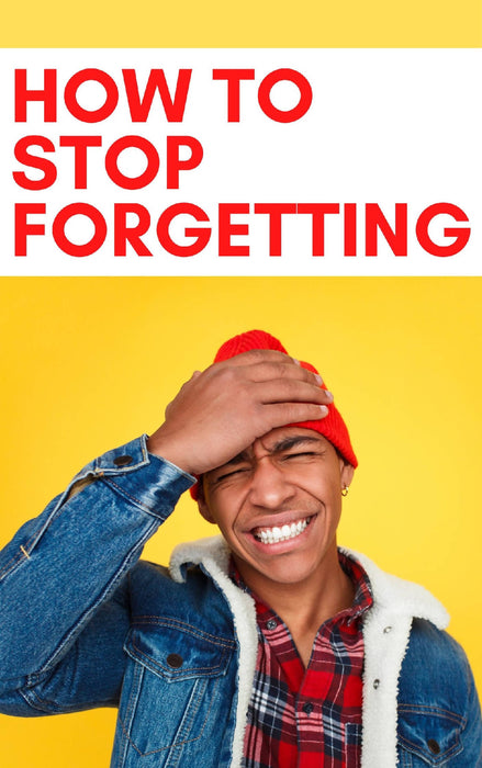 How to STOP Forgetting