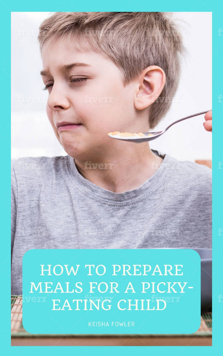 How To Prepare Meals For A Picky Eating Child