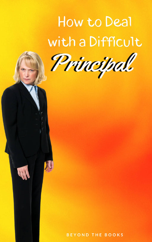 How to Deal with a Difficult Principal