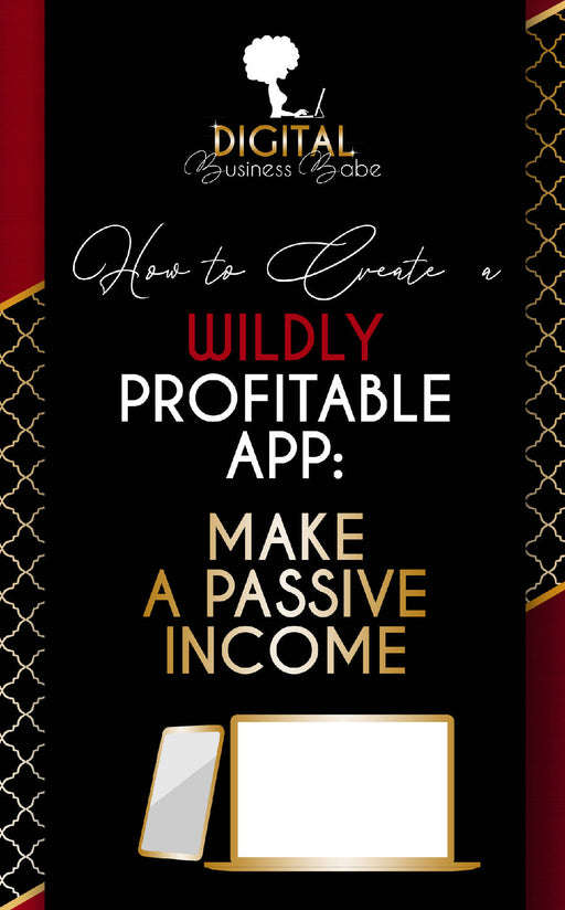 How to Create a Wildly Profitable App: Make Passive Income