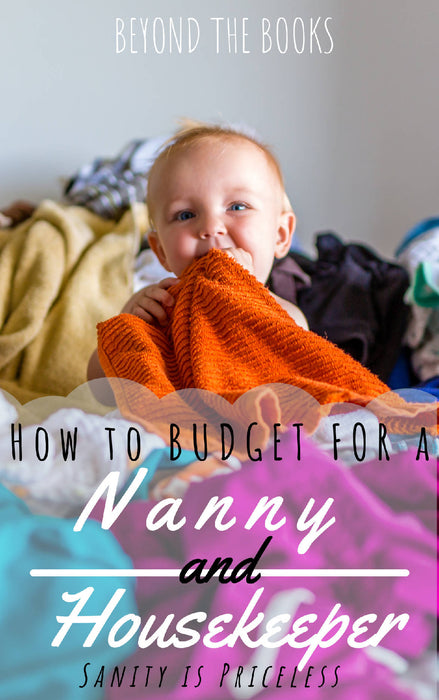 How to Budget for a Nanny and Housekeeper