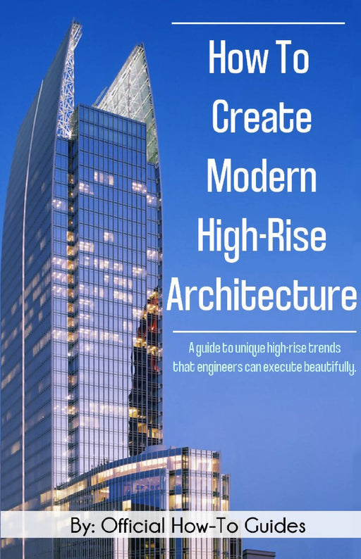 How To Create Modern High-Rise Architecture