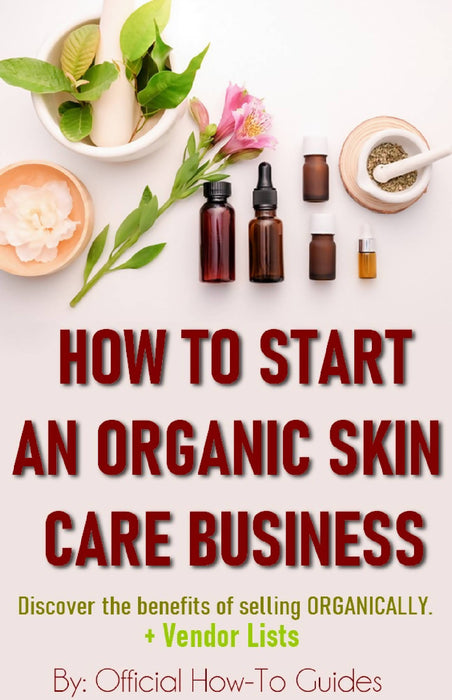 How To Start an Organic Skincare Business on a Budget